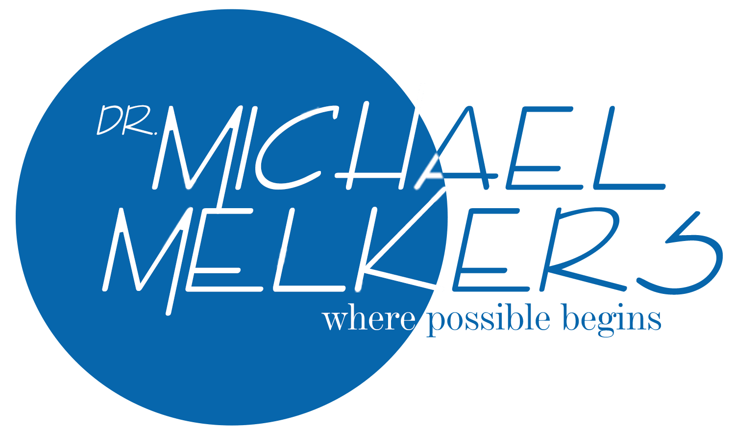 Michael Melkers where possible begins